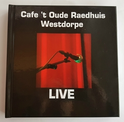 CAFE 'T OUDE RAEDHUIS WESTDORPE, Live